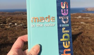 Made in the Outer Hebrides: Art, Craft & History Guide